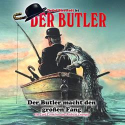 Der Butler macht den großen Fang